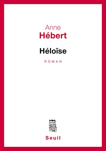 He?loi?se: Roman (French Edition)