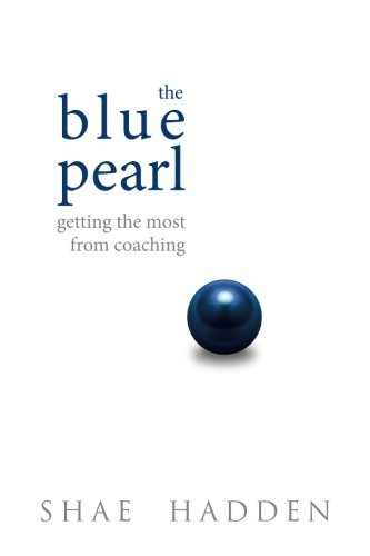 The Blue Pearl: Getting the Most From Coaching