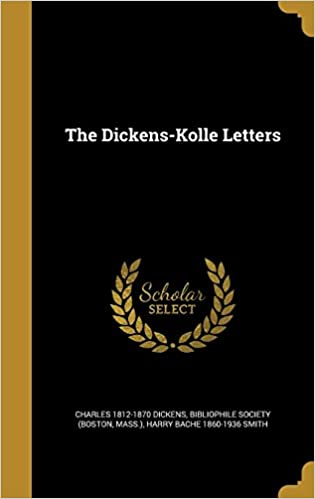 4a9cb18ec49d Amazon.fr - The Dickens-Kolle Letters - Charles 1812-1870 Dickens ...