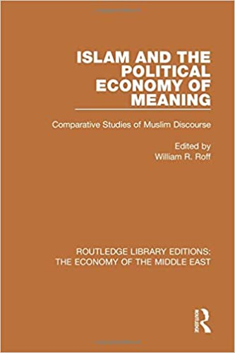 Amazon.com: Islam and the Political Economy of Meaning: Comparative Studies  of Muslim Discourse (9781138820180): Roff, William: Books