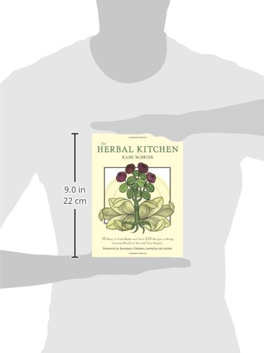 Herbal kitchen the 50 easy to find herbs and over 250 recipes to herbal kitchen the 50 easy to find herbs and over 250 recipes to bring lasting health to you and your family kami mcbride rosemary gladstar fandeluxe Ebook collections