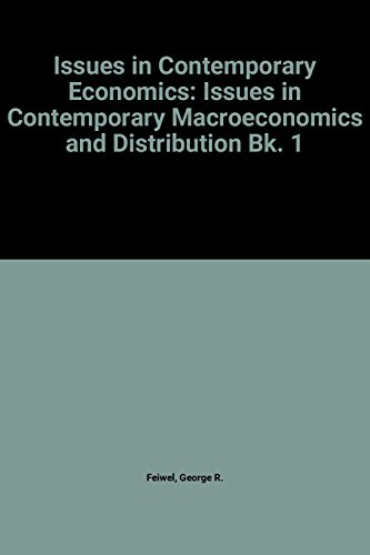 Issues in Contemporary Economics: Issues in Contemporary Macroeconomics and Distribution Bk. 1