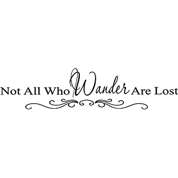 Amazoncom Quote It Not All Who Wander Are Lost Vinyl Wall Decals