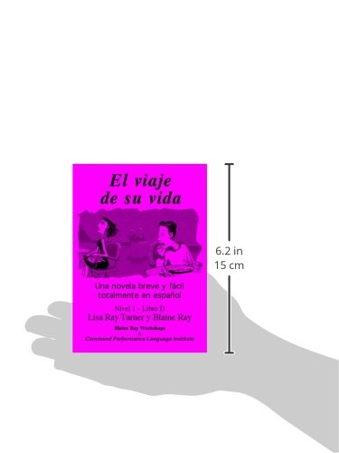 El Viaje De Su Vida Nivel 1 Libro D Spanish Edition Lisa Ray Turner Blaine Ray Contee Seely Pablo Ortega Lopez 9780929724492 Books