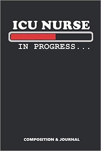 Descargar gratis Icu Nurse In Progress: Composition Notebook, Funny Birthday Journal For Critical Care Nurses To Write On PDF
