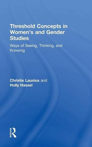 Threshold Concepts in Women's and Gender Studies: Ways of Seeing, Thinking, and Knowing