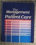 The Management of Patient Care : Putting Leadership Skills to Work, Kron, Thora and Gray, Anne, 0721620647