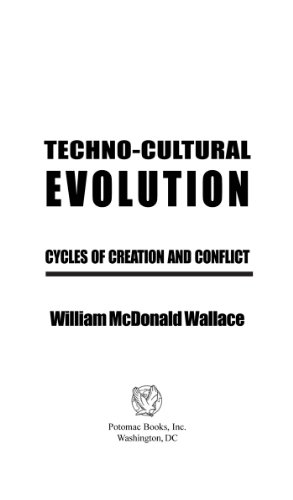 Techno-Cultural Evolution: Cycles of Creation and Conflict by William McDonald Wallace