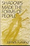 Shadows Made the Forms of People, James Furiano, 0533111196