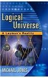 Logical Universe, Michael F. Jones, 097662477X