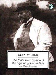 PROTESTANT ETHIC & THE SPIRIT OF CAPITALISM : PENGUIN CLASSICS / PETER BAEH