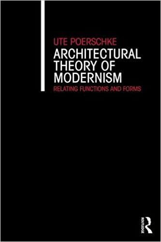 Architectural theory of modernism relating functions and forms architectural theory of modernism relating functions and forms 1st edition fandeluxe Gallery