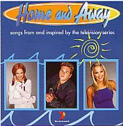Home and Away: Songs From and Inspired By the Television Series