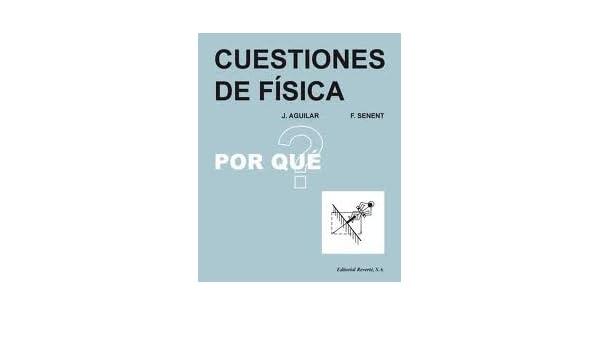 Cuestiones De Física. El Precio Es En Dolares: José; Senent, Fernando Aguilar Peris: Amazon.com: Books