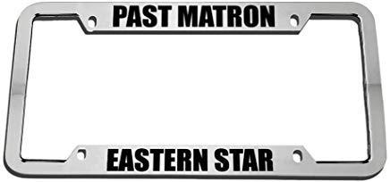 - Get Noy Past Matron Eastern Star Zinc Metal License Plate Frame Car Auto Tag Holder - Chrome 4 Holes