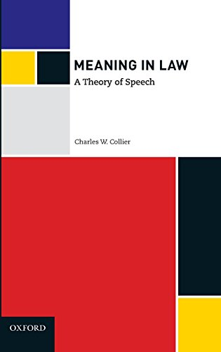Meaning in Law: A Theory of Speech by Oxford University Press