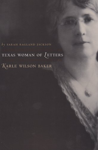 Download Texas Woman of Letters, Karle Wilson Baker (Sam Rayburn Series on Rural Life, sponsored by Texas A&M University-Commerce) pdf