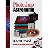 Photoshop Astronomy, R. Scott Ireland, 0943396859