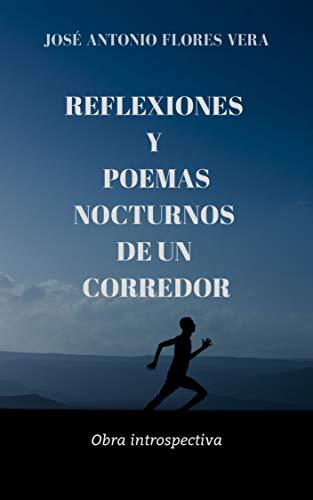 Amazon.com: REFLEXIONES Y POEMAS NOCTURNOS DE UN CORREDOR ...