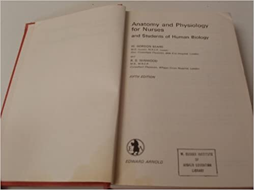 Anatomy and Physiology for Nurses and Students of Human Biology: W ...