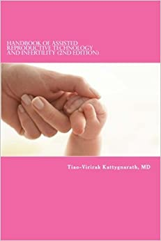 Book Handbook of Assisted Reproductive Technology and Infertility (2nd edition) by Tiao-Virirak Kattygnarath MD (2014-09-12)