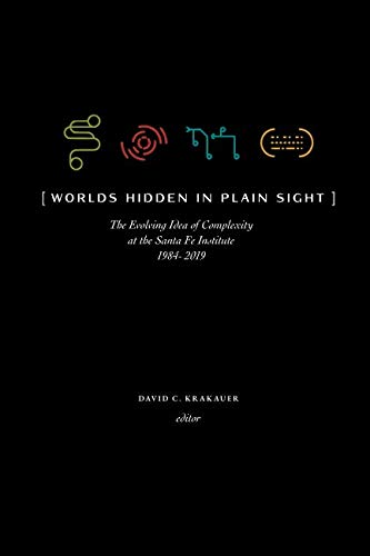 West Santa - Worlds Hidden in Plain Sight: Thirty Years of Complexity Thinking at the Santa Fe Institute
