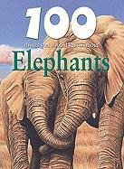 100 Things You Should Know About Elephants (Remarkable Man and Beast: Facing Survival)