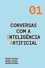 Conversas com a Inteligência Artificial: 1