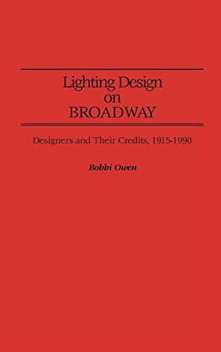 Pdf Arts Lighting Design on Broadway: Designers and Their Credits, 1915-1990 (Bibliographies and Indexes in the Performing Arts)