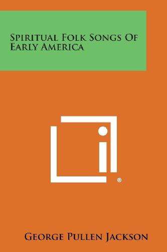 Spiritual Folk Songs of Early America (Song Folk Americas)