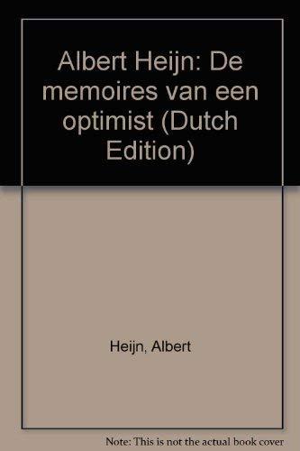 Albert Heijn: De memoires van een optimist (Dutch Edition)