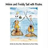 Melvin and Freddy Sail with Pirates, Jenny Sites, 1462648185