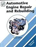 img - for Automotive Engine Repair and Rebuilding, Class Text book / textbook / text book