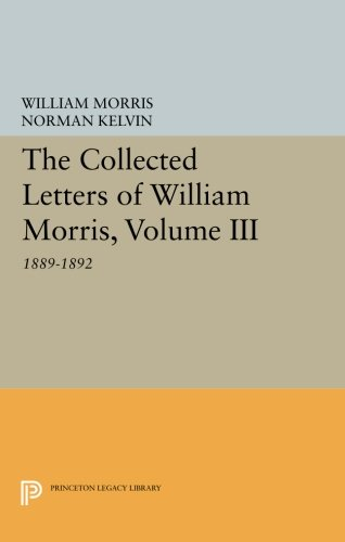 The Collected Letters of William Morris, Volume III: 1889-1892 (Princeton Legacy Library) ebook
