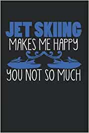 Jet Skiing Makes Me Happy - You Not So Much: Calendar Schedule Planner Agenda Organizer, 6x9 inches, Jet Ski Joke PWC Boat Water Scooter