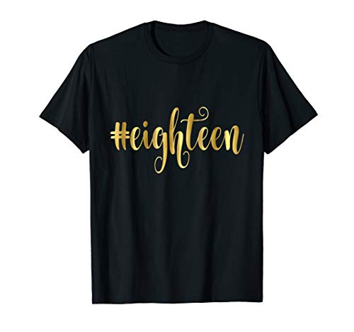 18th Birthday T-Shirt Gift Hashtag Eighteen 18 Daughter