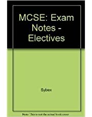McSe Exam Notes: Electives : Covers Exams 70-059 Tcp/Ip, 70.081 Exchange 5.5, 70-087 IIS 4, 70-088 Proxy Server 2, 70-028 Sql7 Administration