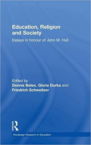 com education religion and society essays in honour of  education religion and society essays in honour of john m hull routledge research in education 1st edition