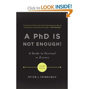A PhD Is Not EnoughA Guide to Survival in Science 2nd Ed