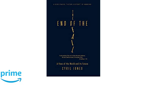 The End of the Fall: A View of the World and Its Future