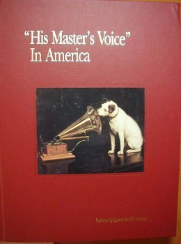 (His Master's Voice In America. Ninety Years of Communications Pioneering and Progress: Victor Talking Machine Company, Radio Corporation of America, General Electric Company. 1991. Cloth.)