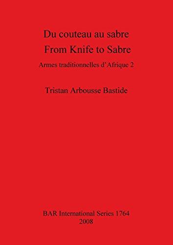 Du Couteau au Sabre: Armes Traditionelles d