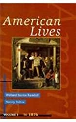 American Lives, Volume I To 1876