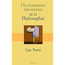Dictionnaire amoureux de la philosophie