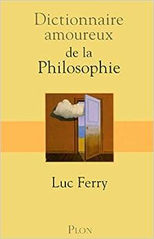 Dictionnaire amoureux de la philosophie (1)