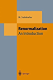 Renormalization: An Introduction (Theoretical and Mathematical Physics)