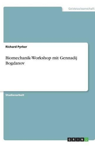 Biomechanik-Workshop mit Gennadij Bogdanov