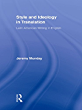 Style and Ideology in Translation: Latin American Writing in English (Routledge Studies in Linguistics)