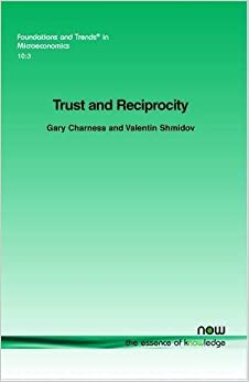 Book Trust and Reciprocity (Foundations and Trends(r) in Microeconomics) by Gary Charness (2014-11-03)