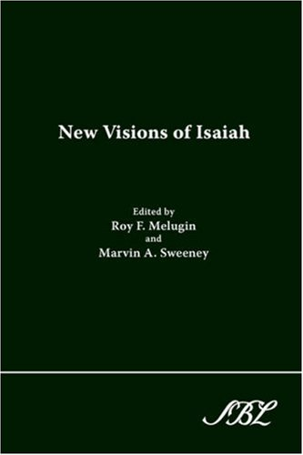 New Visions of Isaiah (Journal for the Study of the Old Testament Supplement Series)